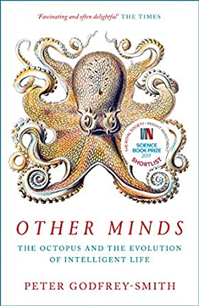 carlos velo peter godfrey-smithother minds the octopus and the evolution of intelligent life