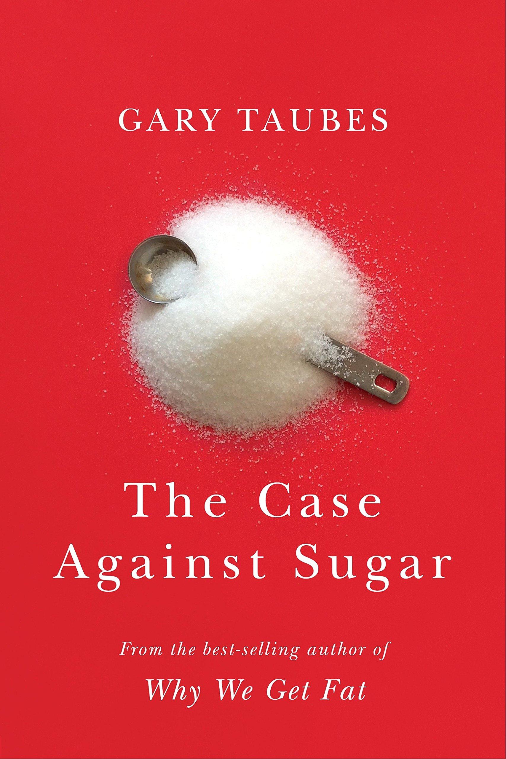 carlos velo the case against sugar Gay Taubes